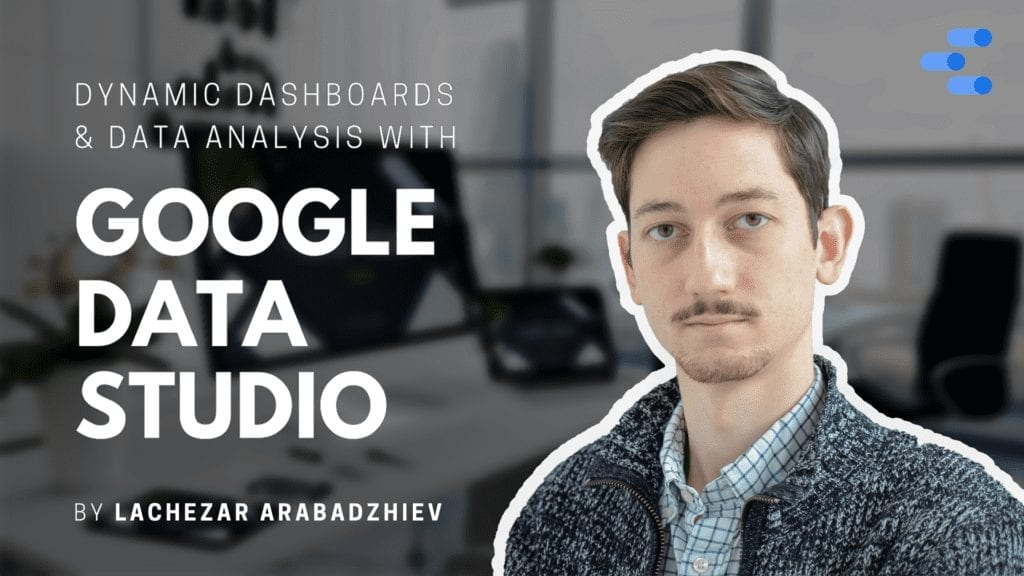 dynamic dashboards and data analysis with google data studio